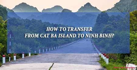 How to transfer from Cat Ba island to Ninh Binh?